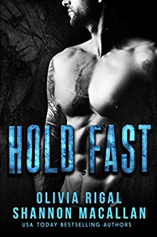 HOLD FAST: A Thrilling Navy SEAL Romantic Suspense by [Olivia Rigal, Shannon Macallan]