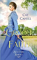 A Groom for Faith: (The Blizzard Brides Book 17)