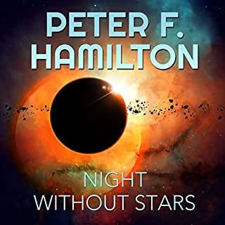 A Night Without Stars: A Novel of the Commonwealth     Chronicle of the Fallers Series, Book 2              Written by:                                                                                                                                 Peter F. Hamilton                               Narrated by:                                                                                                                                 John Lee                      Length: 26 hrs and 30 mins     23 ratings     Overall 4.7