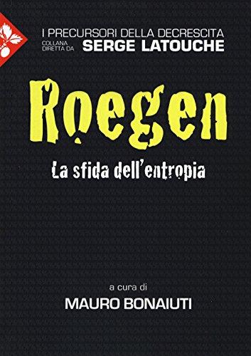 Georgescu-Roegen. La sfida dell'entropia
