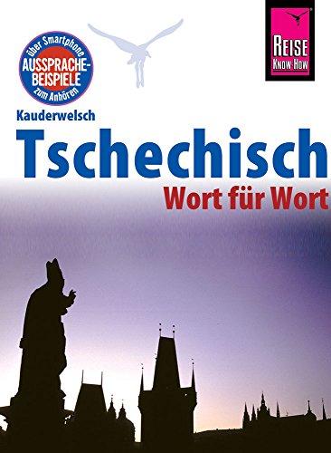 Reise Know-How Sprachführer Tschechisch - Wort für Wort: Kauderwelsch-Band 32