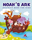 Noah's Ark: Activity Book And Coloring Pages: For Kids Ages 5 and Up. Includes Mazes, Coloring Pages, Word Searches And More