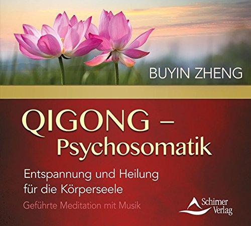 QIGONG - Psychosomatik: Entspannung und Heilung für die Körperseele - Geführte Meditation mit Musik