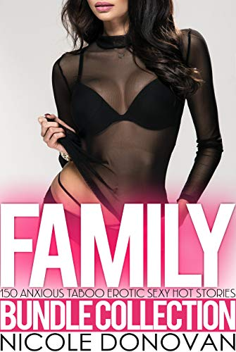 150 Family Anxious Taboo Erotic Sexy Hot Stories Bundle Collection