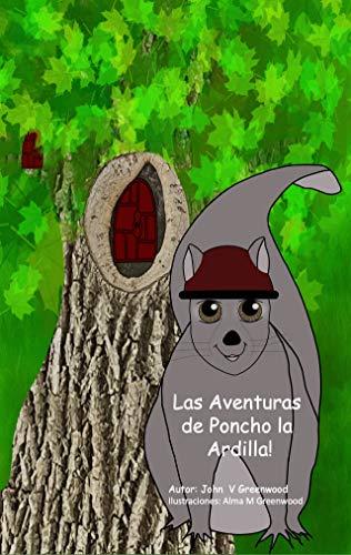 Las Aventuras de Poncho la Ardilla! (Spanish Edition)