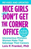 Nice Girls Don't Get The Corner Office: Unconscious Mistakes