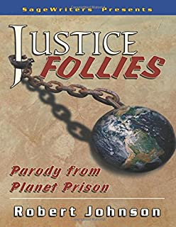 Justice Follies: Parody from Planet Prison