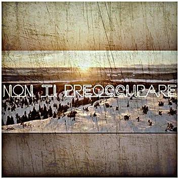 Non Ti Preuccupare (feat. Kotthe El Oriental & Dakos)