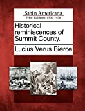 Historical reminiscences of Summit County.