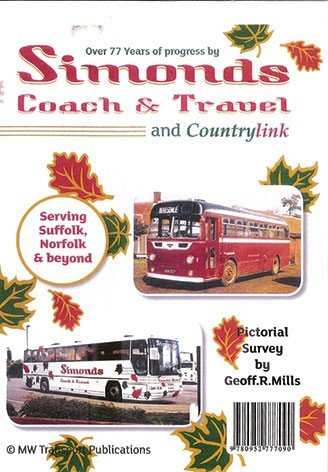 77 Years of Simonds Operations in Suffolk & Norfolk: Simonds Bus & Coach & Garage Services