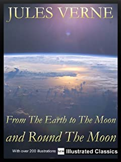 ¤ ¤ ¤ ILLUSTRATED ¤ ¤ ¤ From The Earth to The Moon and Round The Moon, by Jules Verne - NEW Illustrated Classics 2011 Edition (FULLY OPTIMIZED)