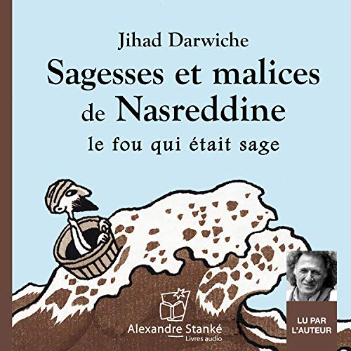 Sagesses et malices de Nasreddine     ...le fou qui était sage               By:                                                                                                                                 Jihad Darwiche                               Narrated by:                                                                                                                                 Jihad Darwiche                      Length: 57 mins     Not rated yet     Overall 0.0