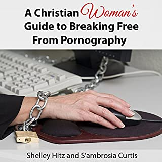 A Christian Woman's Guide to Breaking Free from Pornography cover art
