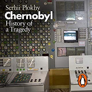 Chernobyl     History of a Tragedy              By:                                                                                                                                 Serhii Plokhy                               Narrated by:                                                                                                                                 Leighton Pugh                      Length: 13 hrs and 35 mins     48 ratings     Overall 4.7