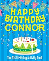 Happy Birthday Connor - The Big Birthday Activity Book: Personalized Children's Activity Book