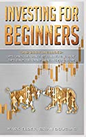 Investing for Beginners: 2 Manuscript: Options Trading Beginners Guide, Options Trading Advanced Guide