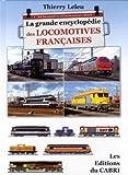La grande encyclopédie des locomotives francaises - Tome 1 : Les locomotives et locotracteurs diesel