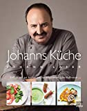 Johanns Küche: Einfach und gut kochen mit der besonderen Lafer-Raffinesse (Gräfe und Unzer Einzeltitel)