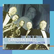 Take The A Train by The Canadian Brass
