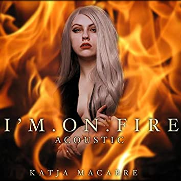 I'm on Fire (Acoustic)