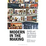 Modern in the Making: MoMA and the Modern Experiment, 1929–1949 (English Edition)