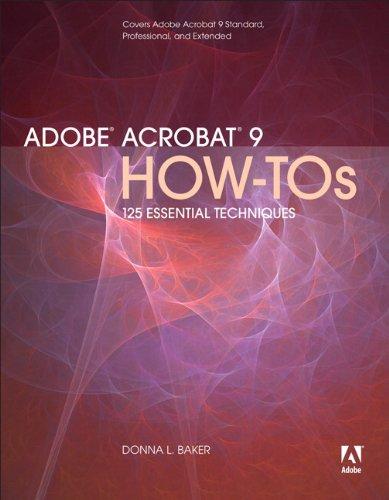 Adobe Acrobat 9 How-Tos: 125 Essential Techniques (English Edition)