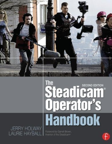 The Steadicam? Operator's Handbook 2nd (second) Edition by Holway, Jerry, Hayball, Laurie published by Focal Press (2012)