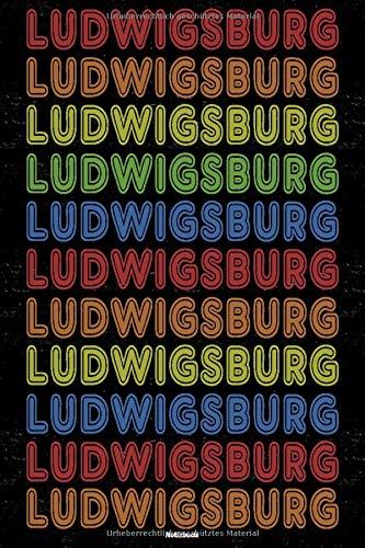 Ludwigsburg Notizbuch: Retro Vintage Ludwigsburg Stadt Journal DIN A5 liniert 120 Seiten Geschenk