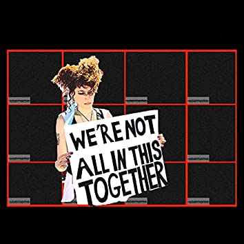 We're Not All In This Together