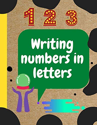 Writing numbers in letters;: 180 Practice Pages Number tracing books for kids ages 3+, Writing Numbers in Letters (English Edition)