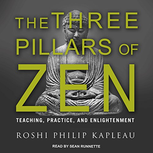 The Three Pillars of Zen     Teaching, Practice, and Enlightenment              By:                                                                                                                                 Roshi Philip Kapleau                               Narrated by:                                                                                                                                 Sean Runnette                      Length: 14 hrs and 27 mins     131 ratings     Overall 4.6
