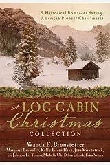 A Log Cabin Christmas: 9 Historical Romances during American Pioneer Christmases Kindle Edition