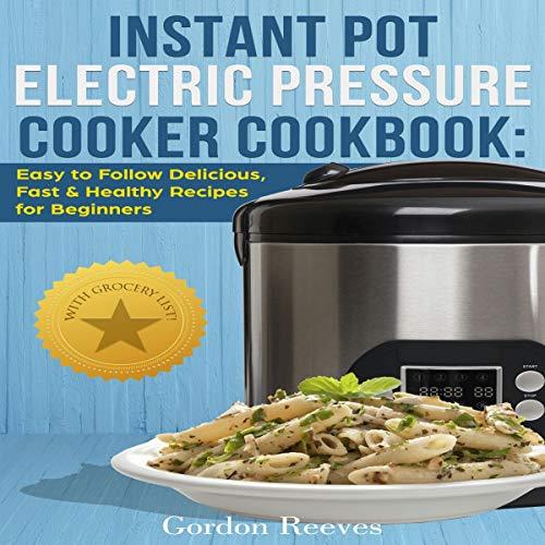 Instant Pot Electric Pressure Cooker Cookbook audiobook cover art