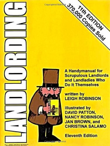 Landlording: A Handymanual for Scrupulous Landlords and...