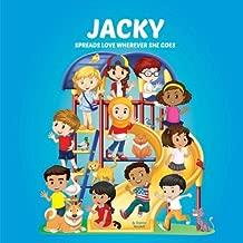 Jacky Spreads Love Wherever She Goes: Books About Bullying, Girl Power & Self Esteem for Kids (Multicultural Books, Personalized Books, Personalized Gifts, Gifts for Girls)