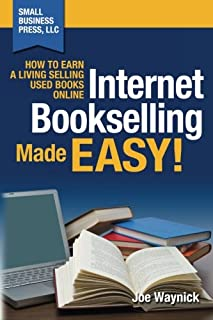 Internet Bookselling Made Easy!: How to Earn a Living Selling Used Books Online (Volume 1)