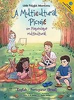A Multicultural Picnic / Um Piquenique Multicultural - Bilingual English and Portuguese (Brazil) Edition: Children's Picture Book (Little Polyglot Adventures)