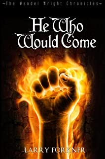 He Who Would Come: The Wendel Wright Chronicles - Book Two