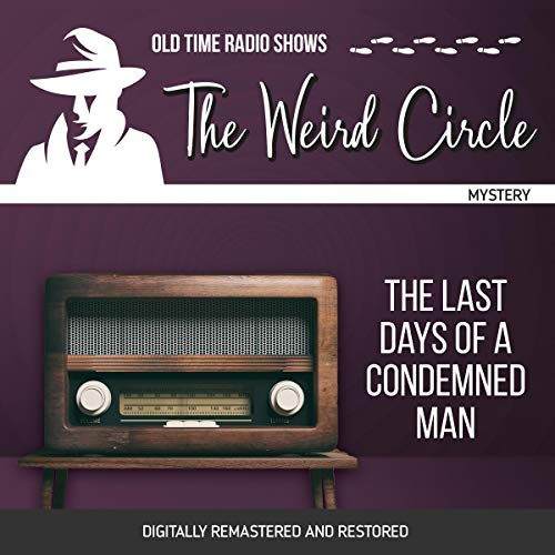 The Weird Circle: The Last Days of a Condemned Man cover art