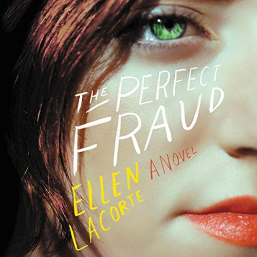 The Perfect Fraud     A Novel              By:                                                                                                                                 Ellen LaCorte                               Narrated by:                                                                                                                                 Karissa Vacker,                                                                                        Elizabeth Godley                      Length: 9 hrs and 15 mins     Not rated yet     Overall 0.0