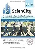 Libro de Actas de las II Jornadas ScienCity 2019: Fomento de la Cultura Científica, Tecnológica y de Innovación en Ciudades Inteligentes (Spanish Edition)