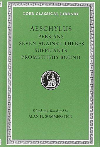 Persians. Seven Against Thebes. Suppliants. Prometheus Bound: 145