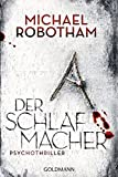 Der Schlafmacher: Psychothriller (Joe O'Loughlin und Vincent Ruiz, Band 10) - Michael Robotham