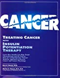 Treating Cancer With Insulin Potentiation Therapy