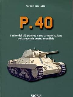 P.40 - Il mito del più potente carro armato italiano della seconda guerra mondiale