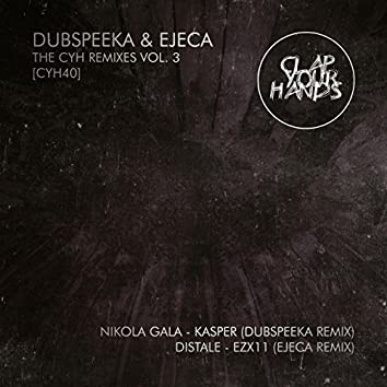 The CYH Remixes, Vol. 3 (Dubspeeka & Ejeca Remixes)