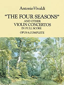 The Four Seasons and Other Violin Concertos in Full Score: Opus 8, Complete (Dover Music Scores) (English Edition)