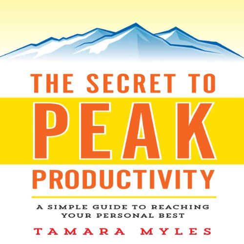 The Secret to Peak Productivity audiobook cover art