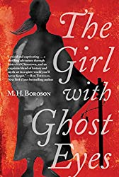 Books Set in San Francisco: The Girl with Ghost Eyes by M.H. Boroson. san francisco books, san francisco novels, san francisco literature, san francisco fiction, san francisco authors, best books set in san francisco, popular books set in san francisco, san francisco reads, books about san francisco, san francisco reading challenge, san francisco reading list, san francisco travel, san francisco history, san francisco travel books, san francisco books to read, novels set in san francisco, books to read about san francisco, california books
