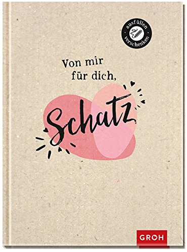 Von mir für dich, Schatz: Eintragbuch